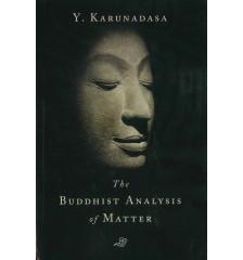 The Buddhist Analysis of Matter